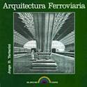 ARQUITECTURA FERROVIARIA (COLECCION ARCO IRIS)  RUSTICO