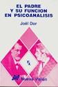 PADRE Y SU FUNCION EN PSICOANALISIS (COLECCION FREUD LACAN) (RUSTICA)