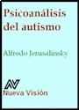 PSICOANALISIS DEL AUTISMO (PSICOLOGIA CONTEMPORANEA)