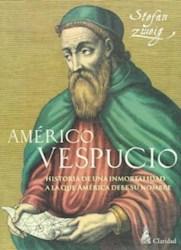 Libro AMERICO VESPUCIO. HISTORIA DE UNA INMORTALIDAD A LA QUE AMER