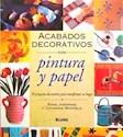 ACABADOS DECORATIVOS CON PINTURA Y PAPEL (RUSTICA)