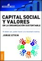 CAPITAL SOCIAL Y VALORES EN LA ORGANIZACION SUSTENTABLE (MANAGEMENT) (RUSTICA)