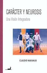 CARACTER Y NEUROSIS UNA VISION INTEGRADORA (RUSTICO)