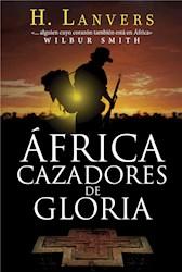 Libro AFRICA CAZADORES DE GLORIA (RUSTICO)