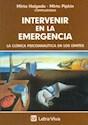 INTERVENIR EN LA EMERGENCIA LA CLINICA PSICOANALITICA E