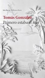 Libro PRIMERO ESTABA EL MAR (COLECCION BIBLIOTECA BREVE) (RUSTICO)