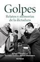 GOLPES RELATOS Y MEMORIAS DE LA DICTADURA (RUSTICO)