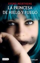 Libro PRINCESA DE HIELO Y FUEGO (COLECCION THRILLER) (RUSTICO)