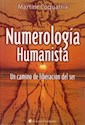 NUMEROLOGIA HUMANISTA UN CAMINO DE LIBERACION DEL SER (4 EDICION) (RUSTICA)