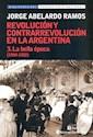 REVOLUCION Y CONTRARREVOLUCION EN LA ARGENTINA 3 LA BEL  LA EPOCA (1904-1922)