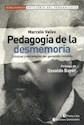 PEDAGOGIA DE LA DESMEMORIA CRONICAS Y ESTRATEGIAS DEL GENOCIDIO INVISIBLE (ARTILLERIA DEL