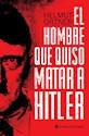 HOMBRE QUE QUISO MATAR A HITLER