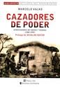 CAZADORES DE PODER APROPIADORES DE INDIOS Y TIERRAS 1880-1890 (ARTILLERIA DEL PENSAMIENTO) (RUSTICO)