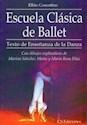 ESCUELA CLASICA DE BALLET TEXTO DE ENSEÑANZA DE LA DANZA (RUSTICO)