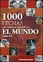 1000 FECHAS QUE HICIERON HISTORIA EN EL MUNDO SIGLO XX
