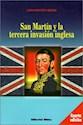 SAN MARTIN Y LA TERCERA INVASION INGLESA