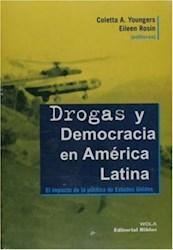 Libro DROGAS Y DEMOCRACIA EN AMERICA LATINA. IMPACTO DE LA POLITIC