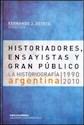 HISTORIADORES ENSAYISTAS Y GRAN PUBLICO LA HISTORIOGRAF
