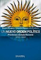 UN NUEVO ORDEN POLITICO PROVINCIAS Y ESTADO NACIONAL