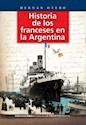 HISTORIA DE LOS FRANCESES EN LA ARGENTINA (COLECCION LA  ARGENTINA PLURAL)