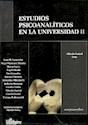 ESTUDIOS PSICOANALITICOS EN LA UNIVERSIDAD II (SERIE PSICOANALISIS) (RUSTICA)