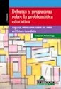 DEBATES Y PROPUESTAS SOBRE LA PROBLEMATICA EDUCATIVA