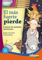 Libro MAS FUERTE PIERDE, EL. CUENTOS DE ANIMALES AMERICANOS