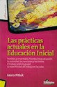 Libro PRACTICAS ACTUALES EN LA EDUCACION INICIAL (EDUCACION INICIAL)