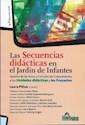 Libro SECUENCIAS DIDACTICAS EN EL JARDIN DE INFANTES (COLECCI  ON EDUCACION INFANTIL) (RUSTICO)