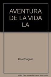 Libro AVENTURA DE LA VIDA, LA. GUIA ESPIRITUAL DE LA FAMILIA