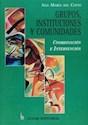 Libro GRUPOS, INSTITUCIONES Y COMUNIDADES