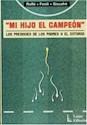 MI HIJO EL CAMPEON LAS PRESIONES DE LOS PADRES Y EL ENTORNO (5 EDICION)