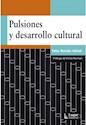 PULSIONES Y DESARROLLO CULTURAL (RUSTICA)