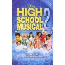 Libro HIGH SCHOOL MUSICAL 2. LA NOVELA
