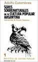 Libro SERES SOBRENATURALES DE LA CULTURA POPULAR ARGENTINA (BIBLIOTECA DE CULTURA POPULAR 1)
