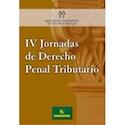IV JORNADAS DE DERCHO PENAL TRIBUTARIO (ASOCIACION ARGENTINA DE ESTUDIOS FISCALES)