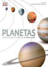 PLANETAS LA GUIA VISUAL DEFINITIVA DEL SISTEMA SOLAR (CARTONE)