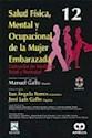 SALUD FISICA MENTAL Y OCUPACIONAL DE LA MUJER EMBARAZAD  A (INCLUYE CD) (CARTONE)