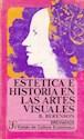 ESTETICA E HISTORIA EN LAS ARTES VISUALES (BREVIARIOS 1  34)