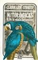 MITOLOGICAS II DE LA MIEL A LAS CENIZAS (RUSTICO)