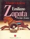 EMILIANO ZAPATA EL AMOR A LA TIERRA