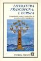 LITERATURA FRANCOFONA I EUROPA (COLECCION TIERRA FIRME)