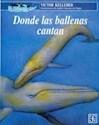 DONDE LAS BALLENAS CANTAN (COLECCION A LA ORILLA DEL VI  ENTO)