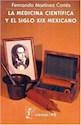 MEDICINA CIENTIFICA EN EL SIGLO XIX MEXICANO (COLECCION CIENCIA PARA TODOS 45) (RUSTICA)
