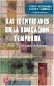IDENTIDADES EN LA EDUCACION TEMPRANA DIVERSIDADES Y POSIBILIDADES (EDUCACION Y PEDAGOGOGIA)
