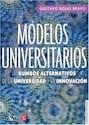 MODELOS UNIVERSITARIOS LOS RUMBOS ALTERNATIVOS DE LA UNIVERSIDAD Y LA INNOVACION (EDUCACION Y PEDAGO