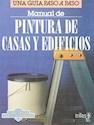 MANUAL DE PINTURA DE CASAS Y EDIFICIOS (COLECCION COMO  HACER BIEN Y FACILMENTE)