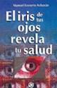 Libro IRIS DE TUS OJOS REVELA TU SALUD EL