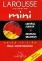 DICCIONARIO LAROUSSE MINI (ESPAÑOL / ALEMAN) (DEUTSCH / SPANISCH) (RUSTICA)
