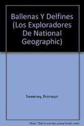 Libro BALLENAS Y DELFINES (LOS EXPLORADORES DE NATIONAL GEOGRAPHIC